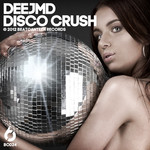 DEEJMD - Disco Crush (Front Cover)