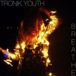 TRONIK YOUTH - Breathe (Front Cover)