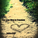 The Love Way To Freedom