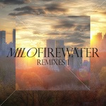 Milo Firewater Remixes