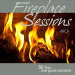 Fireplace Sessions Vol 3 50 Trax Real Good Moments