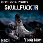 SKULLFUCK3R - Your Mum (Front Cover)