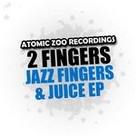 Jazz Fingers & Juice EP