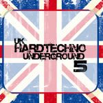 Uk Hardtechno Underground Vol 5