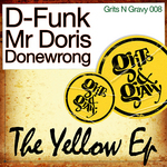 D-FUNK/MR DORIS/DONEWRONG - The Yellow EP (Front Cover)