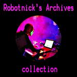 Robotnick's Archives