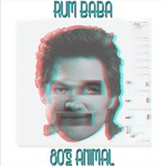RUM BABA - 80s Animal (Front Cover)