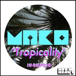MAKO - Tropicality (Front Cover)