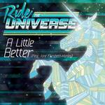 RIDE THE UNIVERSE - A Little Better (remixes) (Front Cover)