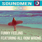 SOUNDMEN, The feat ALL DOM WRONG - Funny Feeling EP (remixes) (Front Cover)