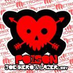 JOE HERO/LAZERLIBBY - Poison (Front Cover)