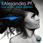 ALEJANDRO PF - The Shell Face Woman (Front Cover)