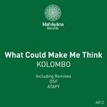 KOLOMBO - What Could Make Me Think (Front Cover)