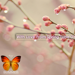With Love From Spring Tube 01