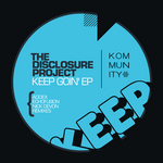 DISCLOSURE PROJECT The - Keep Goin' EP (Front Cover)