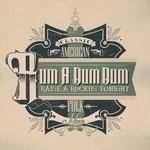 Rum A Dum Dum: Raise A Ruckus Tonight (Classic American Folk Music)