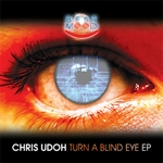 UDOH, Chris - Turn A Blind Eye EP (Front Cover)