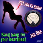 Bang Bang For Your Heartbeat
