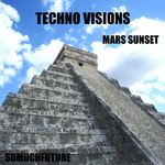 MARS SUNSET - Techno Visions (Front Cover)