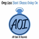 LESS, Greg - Beat Cheese Going On (Front Cover)