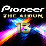Pioneer The Album Vol 13