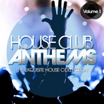 House Club Anthems Vol 1 (The Exquisite House Collection)