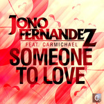 FERNANDEZ, Jono feat CARMICHAEL - Someone To Love (Front Cover)