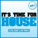 It's Time For House Vol 1