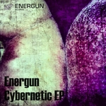ENERGUN - Cybernetic EP (Front Cover)