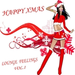 Happy XMAS Lounge Feelings Vol1: The 45 Best Christmas Club Chillers Of The World