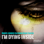 GROOVE JUNKIES feat DIANE CARTER - I'm Dying Inside (Front Cover)