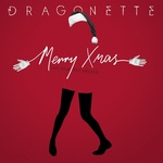 DRAGONETTE - Merry Xmas: Says Your Text Message (Front Cover)