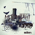 Straight Up Moombah Vol 2