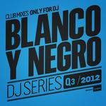 Blanco Y Negro DJ Series Q3 2012