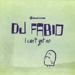 DJ FABIO - I Can't Get No (Front Cover)