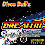 DISCO BALLZ - Dream In EP (Front Cover)