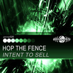 INTENT TO SELL - Hop The Fence (Front Cover)