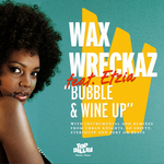 WAX WRECKAZ feat ETZIA - Bubble & Wine Up (Front Cover)