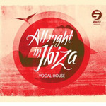 VARIOUS - Rule 5 Presents All Right In Ibiza Vol 1 Vocal House (Front Cover)