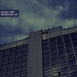SUSHI ART - Deadline EP (Front Cover)
