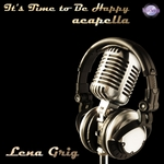 GRIG, Lena - It's Time To Be Happy (Front Cover)