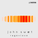 SWEET, John - Rage & Love (Front Cover)
