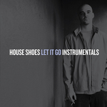 HOUSE SHOES - Let It Go (Instrumental) (Front Cover)