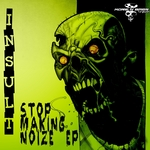 INSULT - Stop Making Noize (Front Cover)