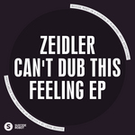ZEIDLER - Can't Dub This Feeling EP (Front Cover)
