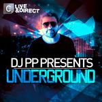 Live & Direct Presents DJ PP Underground (unmixed tracks)