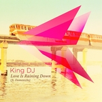 KING DJ feat DOMENICKO - Love Is Raining Down (Front Cover)