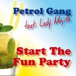 PETROL GANG feat LADY MOJITO - Start The Fun Party (Front Cover)