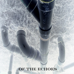 OF THE ECHOES - Of The Echoes (Front Cover)