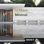 VARIOUS - La Maison Minimal Vol 5 Finest Minimal Tunes (Front Cover)